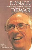 Donald Dewar : Scotland's first first minister