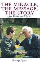 The miracle, the message, the story : Jean Vanier and l'A rche