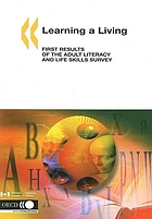 Learning a living : first results of the Adult Literacy and Life Skills Survey