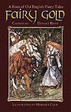 Fairy gold; a book of Old English fairy tales