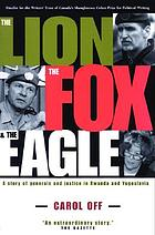 The lion, the fox and the eagle : a story of generals and justice in Yugoslavia and Rwanda