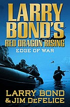 Larry Bond's red dragon rising : edge of war