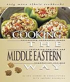 Cooking the Middle Eastern way : culturally authentic foods including low-fat and vegetarian recipes