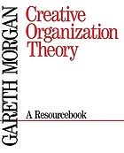 Creative organization theory : a resourcebook
