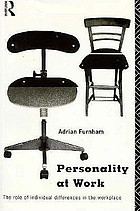 Personality at work : the role of individual differences in the workplace