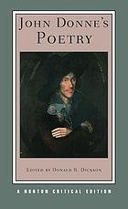 John Donne's Poetry; authoritative texts, criticism