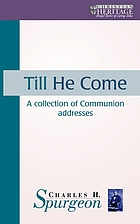 """Till he come"" communion meditations and addresses"