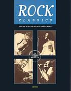 Rock classics : songs from the Rock and Roll Hall of Fame and Museum