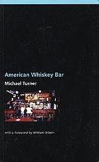 American whiskey bar : a novel
