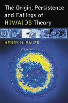 The origin, persistence and failings of HIV/AIDS theory