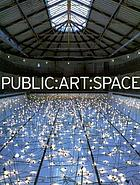 Public--art--space : a decade of Public Art Commissions Agency, 1987-1997