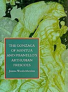 The Gonzaga of Mantua and Pisanello's Arthurian frescoes