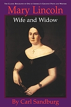 Mary Lincoln : wife and widow