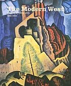 The modern West : American landscapes, 1890-1950