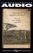 True at first light [a fictional memoir]