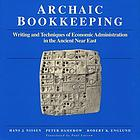 Archaic bookkeeping : early writing and techniques of economic administration in the ancient Near East