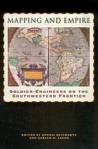 Mapping and empire : soldier-engineers on the southwestern frontier