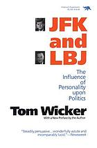 JFK and LBJ : the influence of personality upon politics