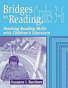 Bridges to reading, grades 3-6 : teaching reading skills with children's literature