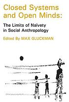 Closed systems and open minds : the limits of naïvety in social anthropology