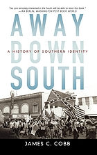 Away down South : a history of Southern identity