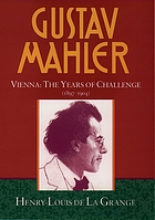 Vienna: the years of challenge (1897-1904) : Gustav Mahler
