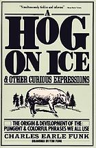 A hog on ice : and other curious expressions