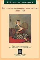 Les expériences romanesques de Prévost après 1740