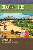 Enduring seeds : native American agriculture and wild plant conservation