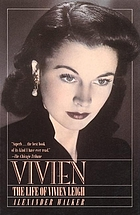 Vivien : the life of Vivien Leigh