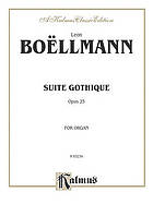 Suite gothique pour grand orgue, op. 25