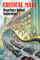 Critical mass : bicycling's defiant celebration