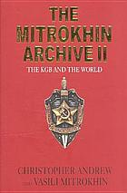 The Mitrokhin archive II : the KGB and the world