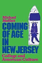 Coming of age in New Jersey : college and American culture
