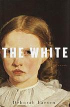 The white : a novel
