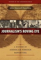 Journalism's roving eye a history of American foreign reporting