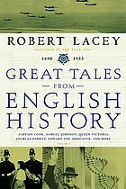 Great tales from English history. : Captain Cook, Samuel Johnson, Queen Victoria, Charles Darwin, Edward the Abdicator, and more
