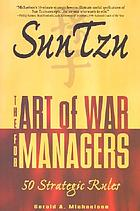 Sun tzu : the art of war for managers : 50 strategic rules