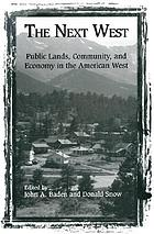The next West : public lands, community, and economy in the American West