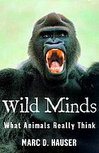 Wild minds : what animals really think