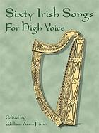 Sixty Irish songs : for low voice