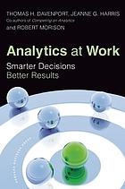 Analytics at work : smarter decisions, better results
