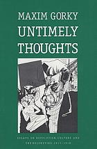 Untimely thoughts; essays on revolution, culture, and the Bolsheviks, 1917-1918