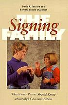 The signing family : what every parent should know about sign communication