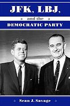 JFK, LBJ, and the Democratic PartyJFK, LBJ, and the Democratic Party