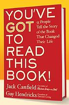 You've got to read this book : 55 people tell the story of the book that changed their life