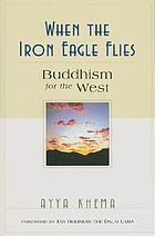 When the iron eagle flies : Buddhism for the West