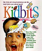 Kidbits : more than 1,500 eye-popping charts, graphs, maps, and visuals that instantly show you everything you want to know about your world!