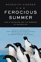 The ferocious summer : Adélie penguins and the warming of Antarctica