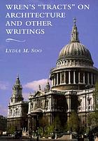 "Wren's ""tracts"" on architecture and other writings"